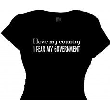 I Love My Country I Fear My Government - Conservative Tees